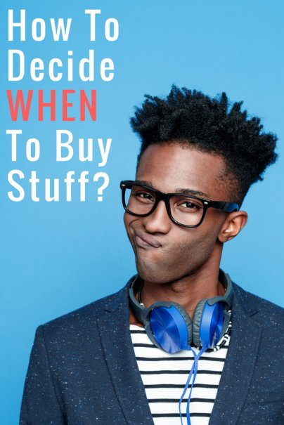 Now or Later: How to Decide the Right Time to Buy Almost Anything