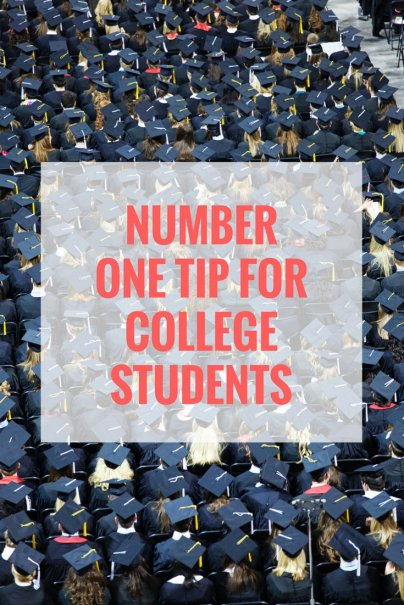 Number One Tip For College Students