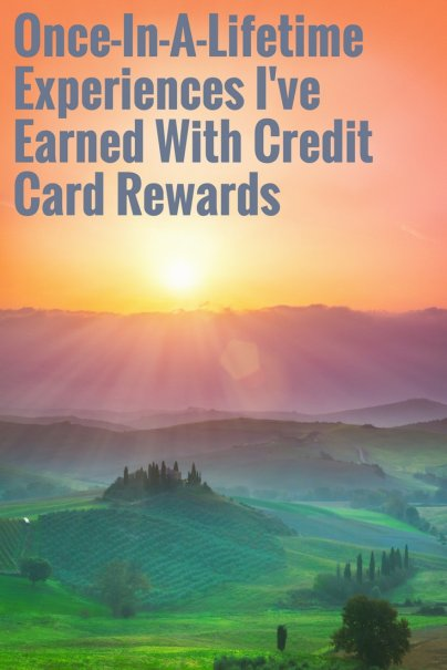 Once-In-A-Lifetime Experiences I've Earned With Credit Card Rewards