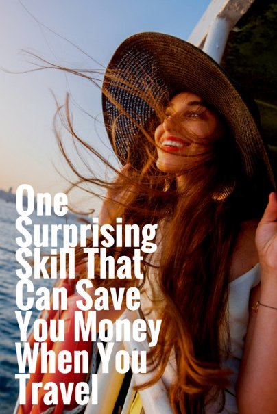 One Surprising Skill That Can Save You Money When You Travel