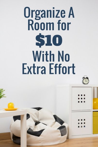 Organize a Room for $10 with No Extra Effort