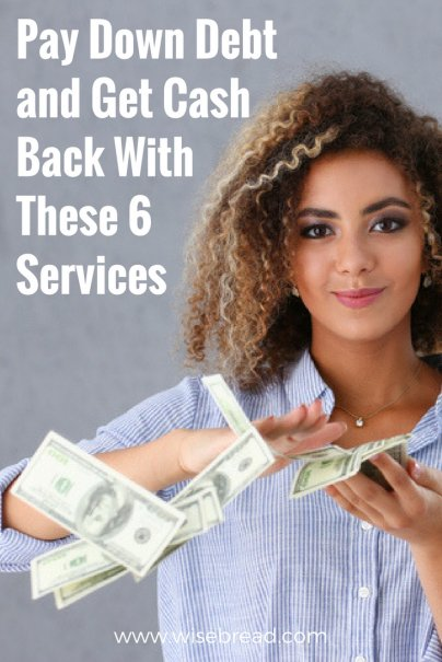 Pay Down Debt and Get Cash Back With These 6 Services