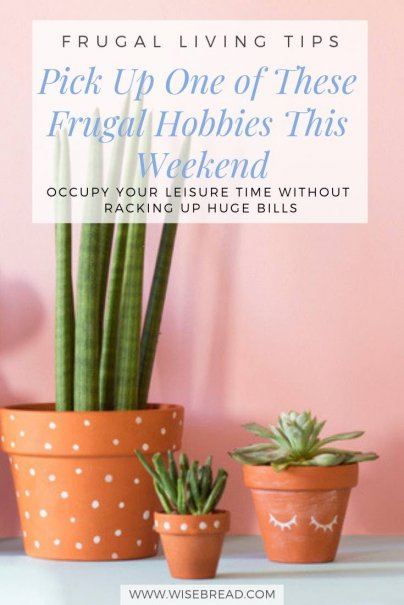 Want some ideas for cheap hobbies that are fun and easy to do? We've got ideas for women, for couples, for teenagers and meant to do! We've got simple projects that can become awesome gifts, or things to do that can change your life! Check out our tips! | #DIY #Frugalliving #frugalactivities #projects