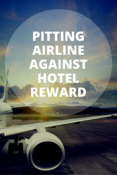 Pitting Airline Against Hotel Rewards