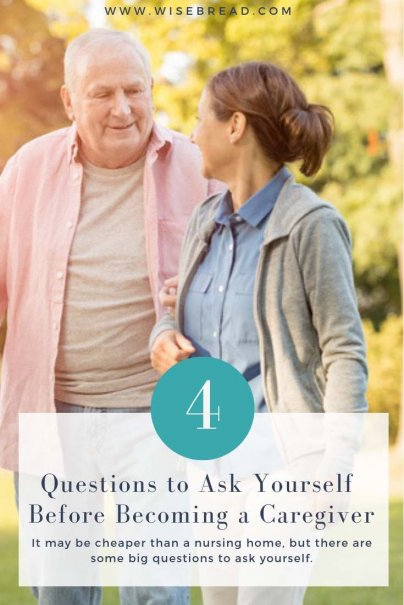4 Questions to Ask Yourself Before Becoming a Caregiver