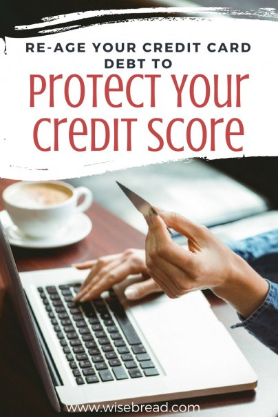 Re-Age Your Credit Card Debt to Protect Your Credit Score