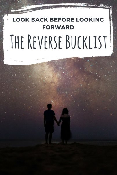 Reverse Bucket List: Look Back Before Looking Forward