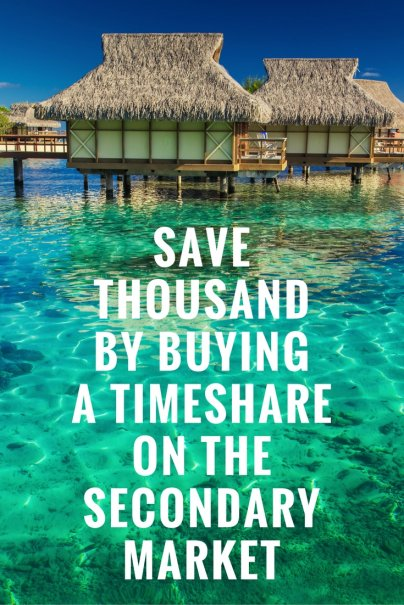 Save Thousands by Buying a Timeshare on the Secondary Market