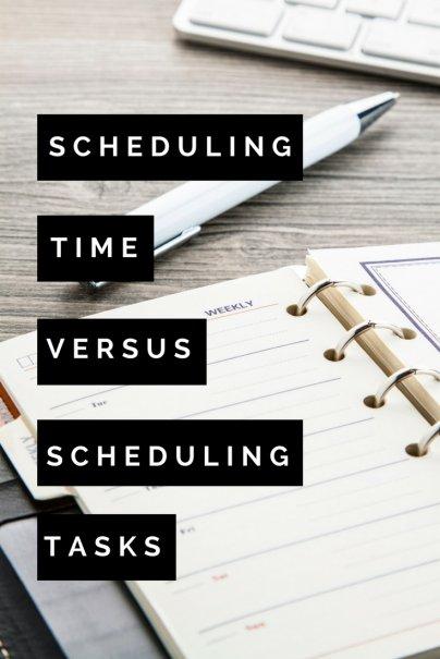 Scheduling Time Versus Scheduling Tasks