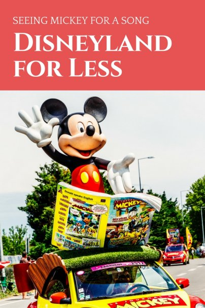 Seeing Mickey for a Song: Disneyland for Less