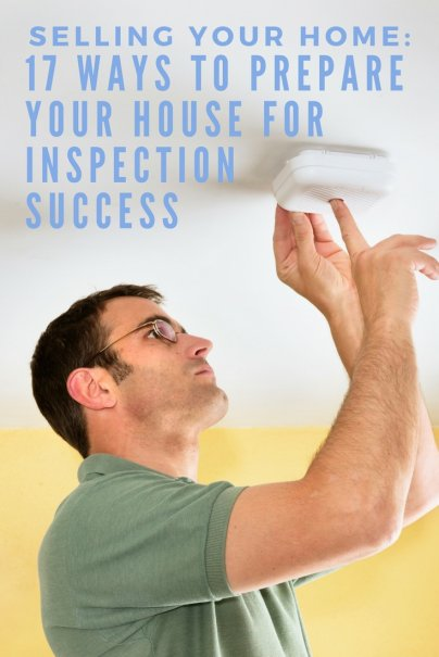 Selling Your Home: 17 Ways to Prepare Your House for Inspection Success