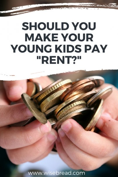 "Should You Make Your Young Kids Pay ""Rent?"""