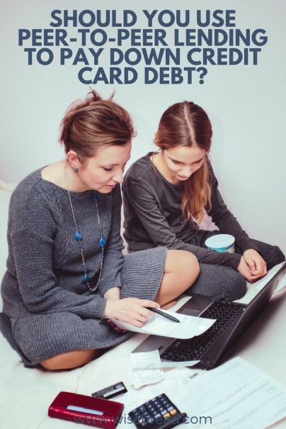 Should You Use Peer-to-Peer Lending to Pay Down Credit Card Debt?