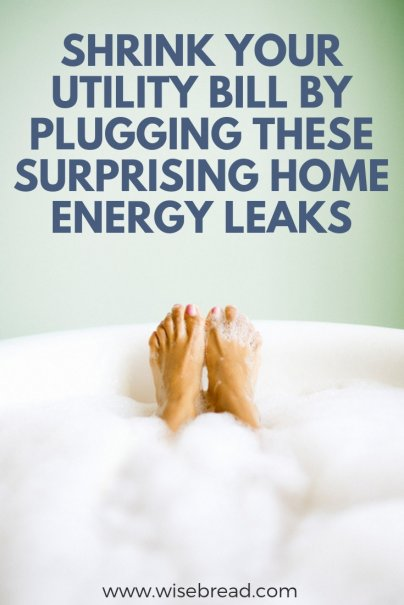 Shrink Your Utility Bill by Plugging These Surprising Home Energy Leaks
