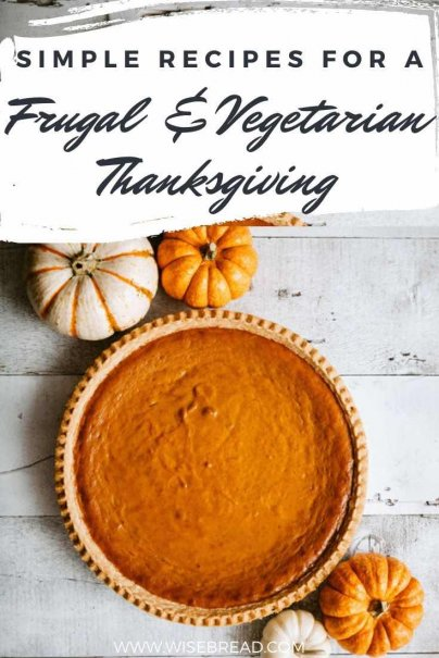 Here are some recipes that will help you rock a vegetarian/vegan Turkey Day without breaking the bank. | #thriftyfood #thanksgiving #vegetarian