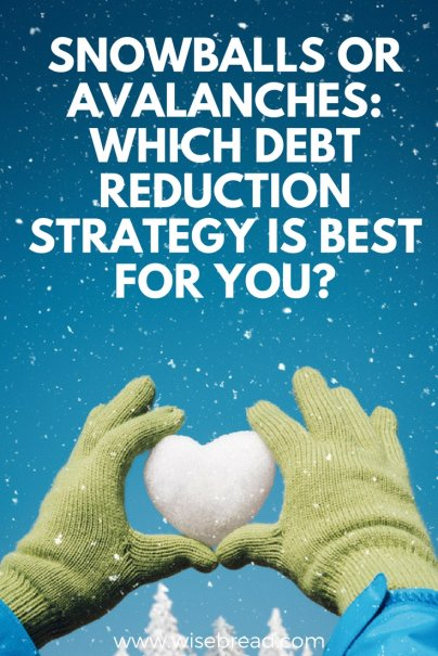Snowballs or Avalanches: Which Debt Reduction Strategy Is Best for You?