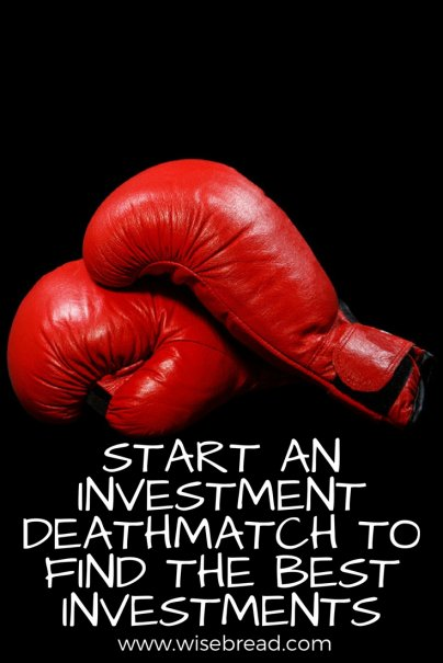 Start an Investment Deathmatch to Find the Best Investments