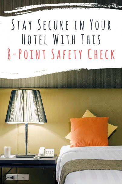 Stay Secure in Your Hotel With This 8-Point Safety Check