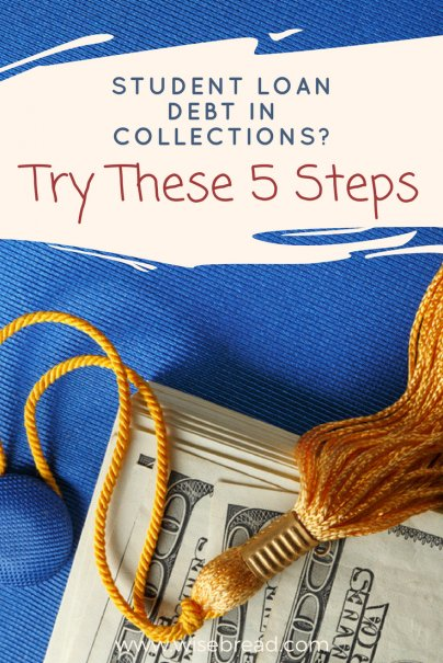 Student Loan Debt in Collections? Try These 5 Steps