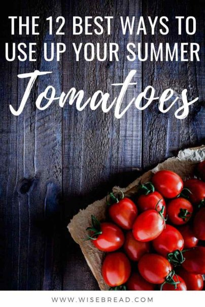 Do you love tomatoes? We've got The 12 Best Ways to Use Up Your Summer Tomatoes. | #recipes #frugalliving #tomatoes