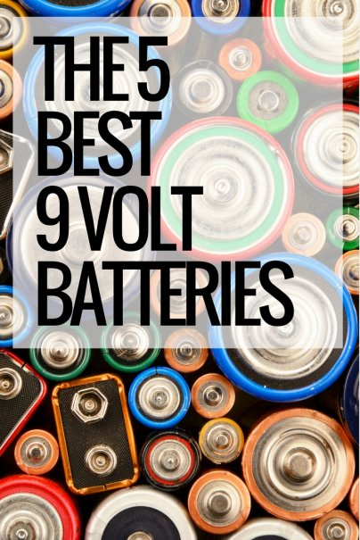 The 5 Best 9 Volt Batteries