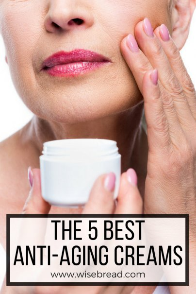 The 5 Best Anti-Aging Creams