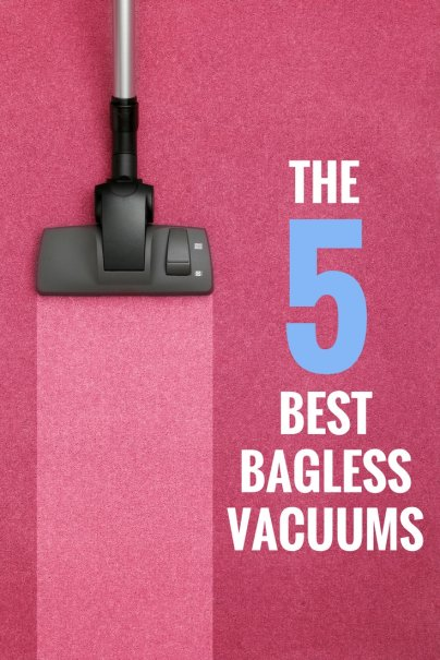 The 5 Best Bagless Vacuums