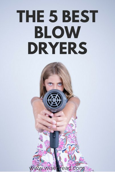 The 5 Best Blow Dryers