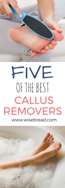 The 5 Best Callus Removers