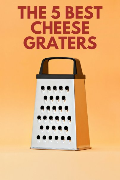 The 5 Best Cheese Graters