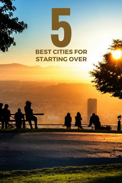 The 5 Best Cities for Starting Over