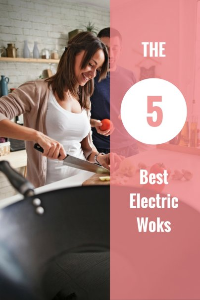 The 5 Best Electric Woks