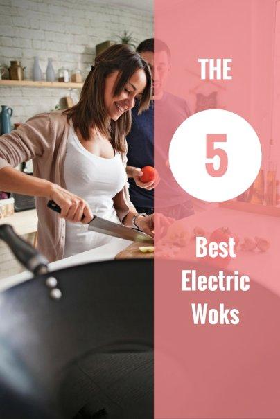 The 5 Best Electric Woks