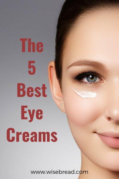 The 5 Best Eye Creams