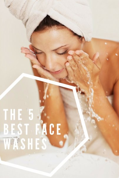 The 5 Best Face Washes