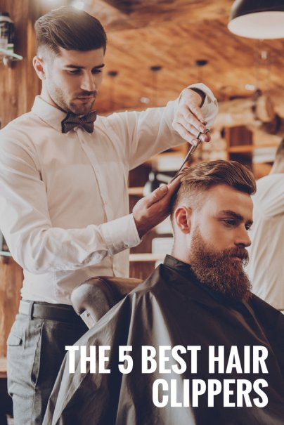 The 5 Best Hair Clippers