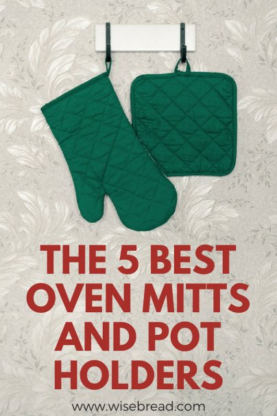 The 5 Best Oven Mitts and Pot Holders