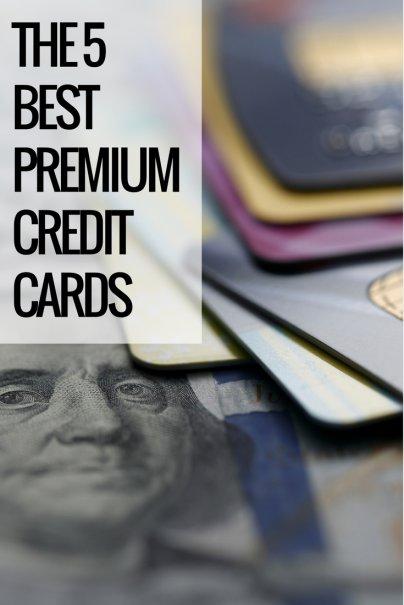 The 5 Best Premium Credit Cards