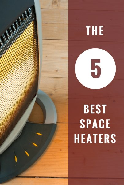 The 5 Best Space Heaters