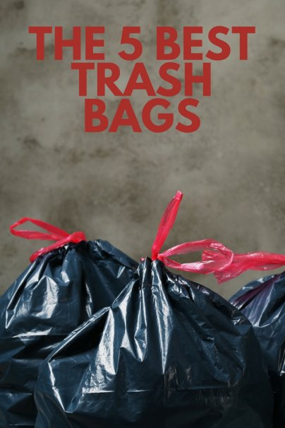 Like This Article Pin It The 5 Best Trash Bags