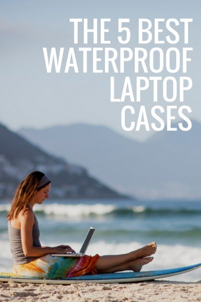The 5 Best Waterproof Laptop Cases
