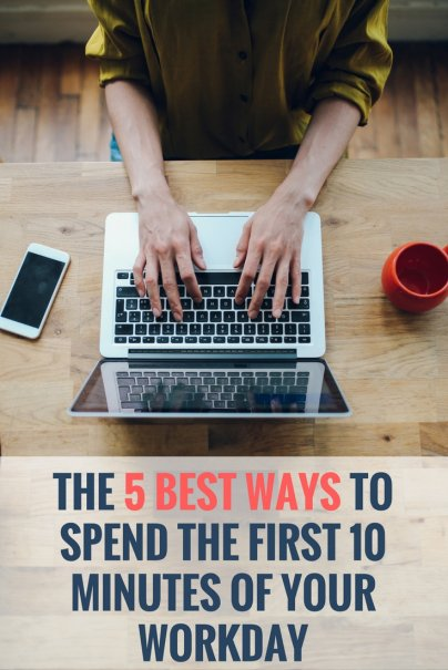 The 5 Best Ways to Spend the First 10 Minutes of Your Workday