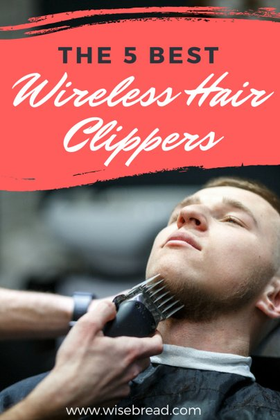 The 5 Best Wireless Hair Clippers