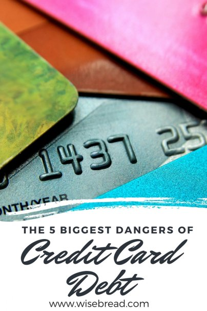The 5 Biggest Dangers of Credit Card Debt