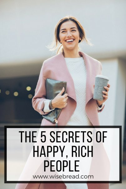 The 5 Secrets of Happy, Rich People That You Can Learn From
