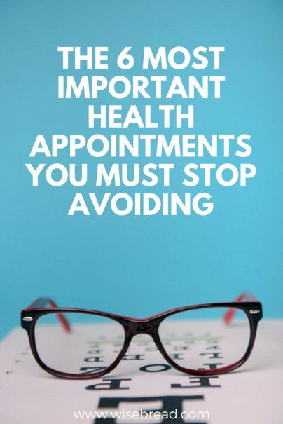 The 6 Most Important Health Appointments You Must Stop Avoiding