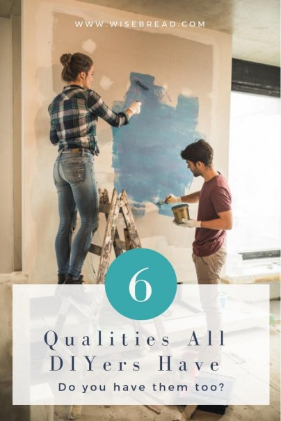 The 6 Qualities All DIYers Have — Do You?