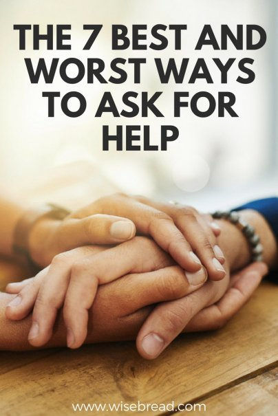 The 7 Best and Worst Ways to Ask for Help