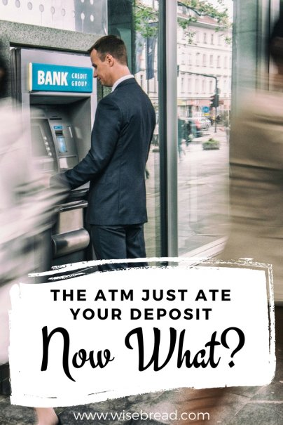 The ATM Just Ate Your Deposit. Now What?