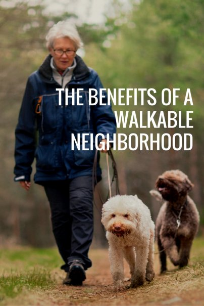The Benefits of a Walkable Neighborhood